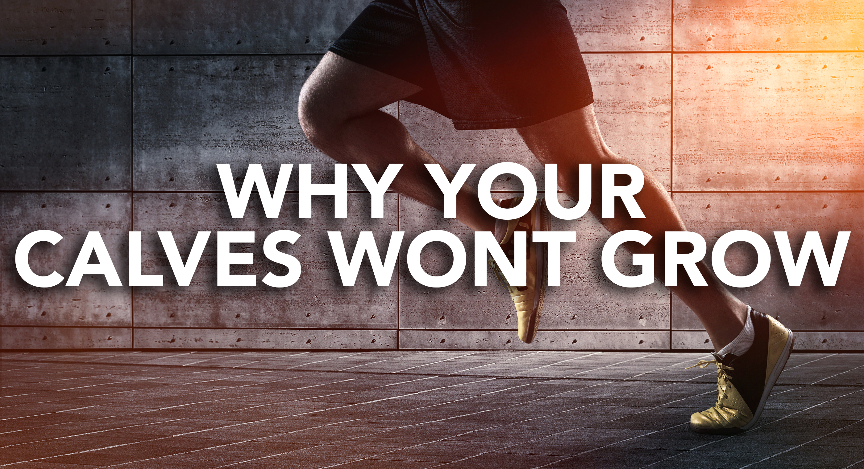 Why Your Calves Won't Grow