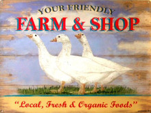 "Photo of YOUR FRIENDLY FARM AND SHOP ENAMEL SIGN WITH THREE GEESE IN THE MIDDLE AND THE WORDS ""LOCAL, FRESH & ORGANIC FOODS"" ON THE BOTTOM"