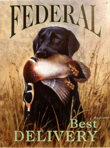 FEDERAL DELIVERS SIGN SIGN WITH GREAT DRAWING OF A BLACK LAB WITH A DUCK IN IT'S MOUTH