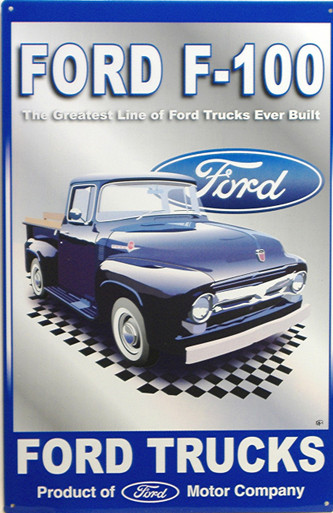 """FORD F-100 SIGN """"THE GREATES LINE OF TRUCKS FORD EVER BUILT:  SHOWS EARLY F-100 TRUCK GREAT GRAPHICS AND COLOR"""