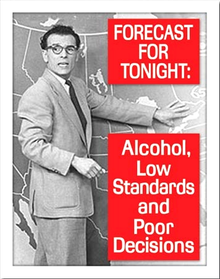 FORECAST SIGN FOR TONIGHT, ALCOHOL, LOW STANDARDS AND POOR DCEISIONS