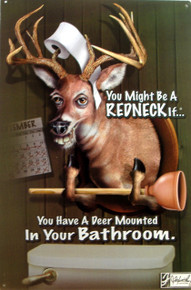 "FOXWORTHY DEER BATHROOM SIGN, ""YOU MIGHT BE A REDNECK IF YOU HAVE A DEER MOUNTED IN YOUR BATHROOM""  RICH COLORS HUMOUROUS DETAILS"