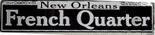 FRENCH QUARTER EMBOSSED STREET SIGN