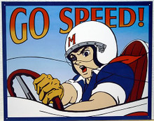 GO SPEED RACER SIGN SHOWS SPEED RACER RACING, GREAT COLORS AND GRAPHICS