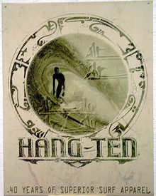 HANG TEN  GOOD FORTUNE SURFING SIGN, FORTY YEARS OF SUPERIOR SURF FASHION