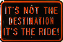HARLEY NOT THE DESTINATION EMBOSSED MOTORCYCLE SIGN