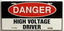HIGH VOLTAGE DRIVER LICENSE PLATE