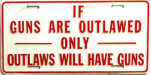 IF GUNS ARE OUTLAWED LICENSE PLATE