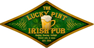 IRISH, LUCKY PINT PUB DIAMOND  (sublimation process) SIGN