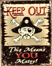 KEEP OUT MATEY SIGN