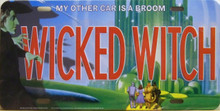 """EMBOSSED METAL WIZARD OF OZ LICENSE PLATE (WICKED WITCH)  WITH SLOTS FOR EASY MOUNTING MEASURES 12"""" X 6""""     """"MY OTHER CAR IS A BROOM"""""""