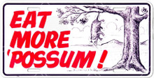 """EAT MORE POSSUM """"TREE"""" METAL LICENSE PLATE WITH SLOTS FOR EASY MOUNTING"""