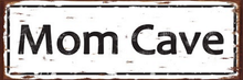MOM CAVE ENAMEL SIGN