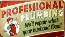 PROFESSIONAL PLUMBER  (sublimation process) SIGN