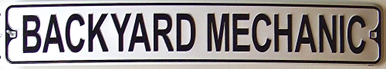 Photo of BACK YARD MECHANIC SMALL STREET SIGN FOR YOUR BACK YARD MECHANIC
