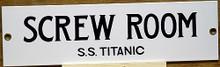 S.S. TITANIC SCREW ROOM PORCELAIN SIGN