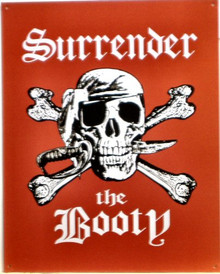 SURRENDER THE BOOTY PIRATE SIGN