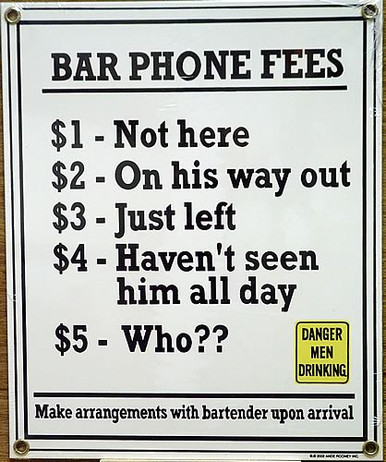 "Photo of BAR PHONE FEES PORCELAIN SIGN, HUMOUROUS LOOK AT FEES THAT MIGHT BE PAID TO THE BAR TENDER IN CASE ""THE WIFE"" CALLS"