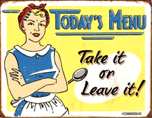 TODAY'S MENU TAKE IT OR LEAVE IT SIGN