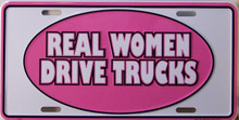 "METAL LICENSE PLATE 11 3/4"" W X 6"" H EMBOSSED WITH GREAT COLORS FOR THE LADY TRUCKER"