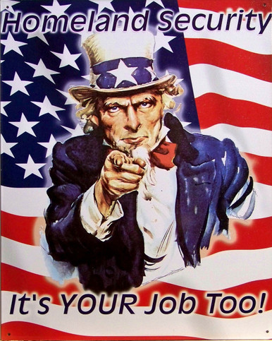 UNCLE SAM IS RIGHT, WE ALL HAVE TO BE VIGILANT IN THIS DAY AND AGE.