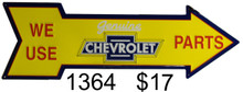 """CHEVROLET """"WE USE CHEVROLET PARTS ARROW, GREAT COLORS AND SHAPE FOR ANY CHEVY FANS COLLECTION"""