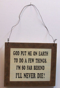 "THIS SMALL HUMOROUS WOOD & WIRE SIGN MEASURES 7 1/2"" X  6  1/4"" OVERALL THIS SIGN IS OUT OF PRINT WE HAVE ONLY SEVEN LEFT"