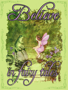 """BELIEVE IN FAIRY TALES  ENAMEL SIGN MEASURES 12"""" X 16"""" AND HAS HOLES IN EACH CORNER FOR EASY MOUNTING GREAT COLORS AND DURABLE ENAMEL FINISH MAKE THIS SIGN A MUST HAVE FOR FAIRY TALE LOVERS."""