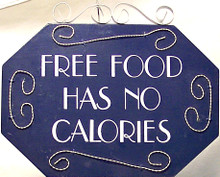"""WOOD, METAL & WIRE SMALL SIGN - FREE FOOD HAS NO CALORIES MEASURES 7 1/2"""" X 3/8"""" X 6"""""""