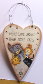 """EVERY LIFE SHOUL HAVE NINE CATS, HEART SHAPED WOOD SIGN  MEASURES 6 3/8"""" X 1/4"""" X 12 7/8"""" INCLUDING WIRE"""