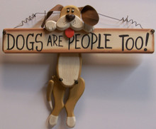 """DOGS ARE PEOPLE TOO / DOG HOLDING BONE WOOD SIGN MEASURES 12"""" X 1"""" X 10"""""""