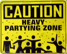 Photo of CAUTION  HEAVY PARTY ZONE SIGN
