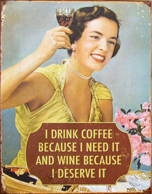 Photo of I DRINK IT BECAUSE I NEED IT AND WINE BECAUSE I DESERVE IT SIGN WITH A RETRO LOOK AND COLORS