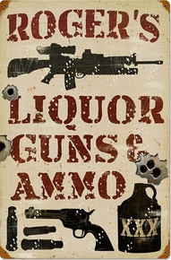 PERSONALIZED LIQUOR, GUNS & AMMO  (Sublimation Process) Vintage metal Sign with rusted corners for weathered look  S/O