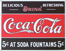 COKE AT FOUNTAIN COCA-COLA SIGN 5 CENTS SIGN HAS BOLD COLORS AND GRAPHICS