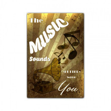 THE MUSIC SOUNDS…BETTER WITH YOU  (Sublimation Process) Vintage metal Sign S/O