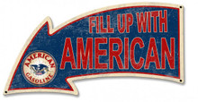 FILL UP WITH AMERICAN ARROW Sublimation Process Vintage DISTRESSED LOOK Metal Sign S/O