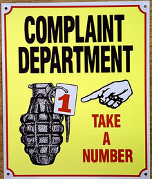 Photo of COMPLAINT DEPARTMENT SIGN, YUP, GO AHEAD TAKE A NUMBER