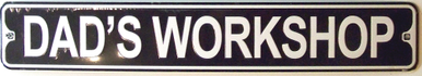 Photo of DAD'S WORKSHOP SMALL EMBOSSED STREET SIGN