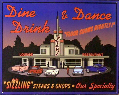 "Photo of DINE, DRINK & DANCE ADVERTISES ""FLOOR SHOWS NIGHTLY""  RICH COLORS AND GRAPHICS ARE VERY APPEALING"