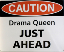 DRAMA QUEEN AHEAD SIGN  GREAT FOR THAT FUTURE OSCAR AWARD WINNER'S ROOM