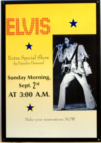 """Photo of ELVIS """"XTRA SPECIAL SHOW"""" SUNDAY MORNING SEPT. 2ND AT 3:00 AM  THIS SIGN IS OUT OF PRINT WITH ONLY TWO LEFT IN STOCK"""