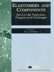 Elastomers and Components: Service Life Prediction; Progress and Challenges