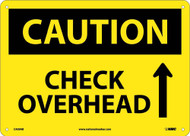 CAUTION CHECK OVERHEAD SIGN