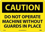 CAUTION DO NOT OPERATE MACHINE WITHOUT GUARDS SIGN
