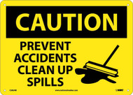CAUTION PREVENT ACCIDENTS CLEAR UP SPILLS SIGN