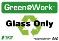 GREEN WORK GLASS ONLY SIGN