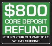 REFUNDABLE CORE DEPOSIT $800
