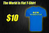 """""""The World Is Flat"""" T-Shirt"""