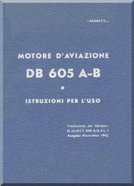Daimler Benz DB 605 A-B  Aircraft   Engine Instruction  Manual ( Istruzioni per l'uso ), ( Italian Language )